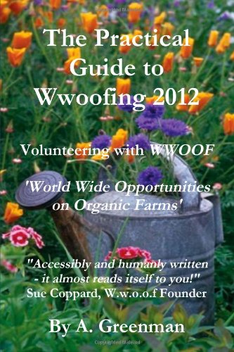 9781470935740: The Practical Guide To Wwoofing 2012: Volunteering With Wwoof