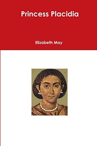 Princess Placidia: Elizabeth May