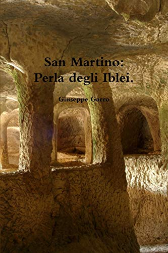 9781470975111: San Martino: Perla degli Iblei. (Italian Edition)