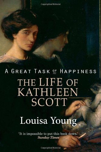9781470986896: A Great Task Of Happiness The Life Of Kathleen Scott