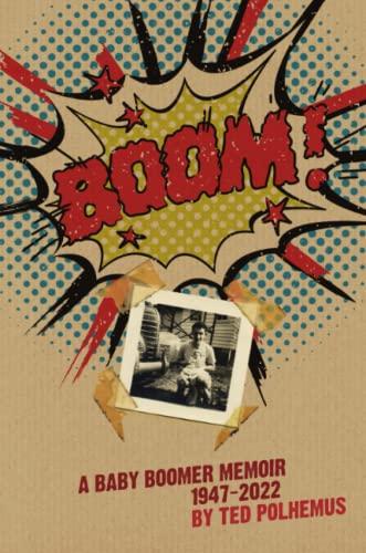 9781470999957: Boom! - A Baby Boomer Memoir, 1947-2022