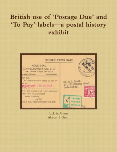 9781471021671: British use of 'Postage Due' and 'To Pay' labels-a postal history exhibit