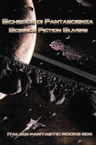 Schegge di Fantascienza - Science Fiction Slivers (Italian Edition): Martino, Francesco