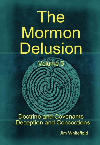 9781471047466: The Mormon Delusion. Volume 5. Doctrine and Covenants - Deception and Concoctions
