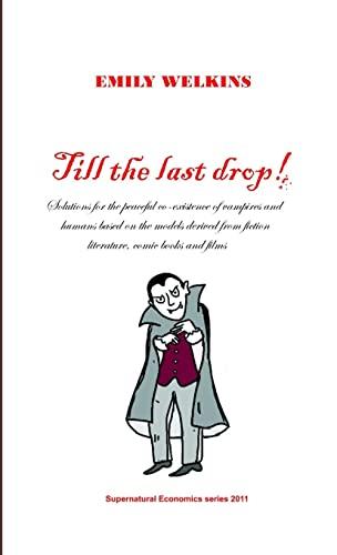 9781471049088: Till the last drop!