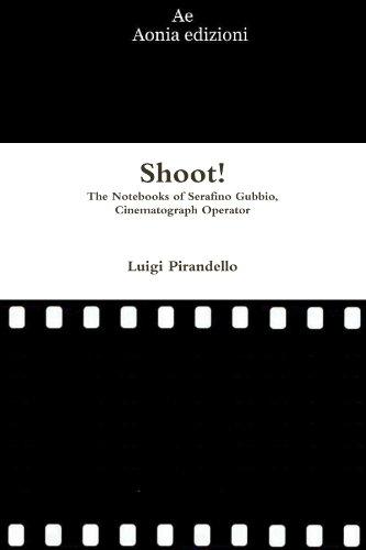 9781471052170: Shoot! The Notebooks Of Serafino Gubbio, Cinematograph Operator