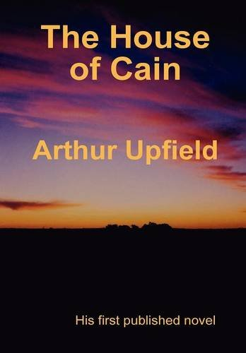 The House of Cain: Upfield, Arthur