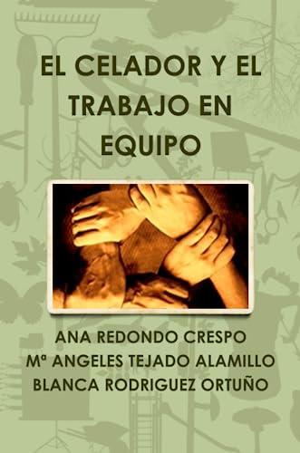 9781471070655: El Celador Y El Trabajo En Equipo (Spanish Edition)