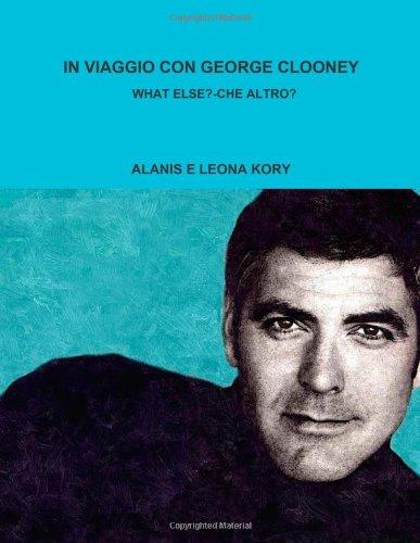 9781471074394: In Viaggio Con George Clooney What Else? -Che Altro?