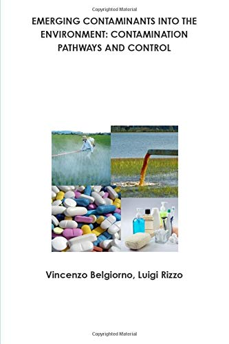 9781471076060: Emerging Contaminants Into The Environment: Contamination Pathways And Control