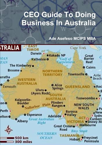 Ceo Guide To Doing Business In Australia: Asefeso Mcips Mba,