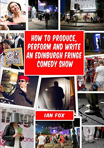 9781471088322: How to Produce, Perform and Write an Edinburgh Fringe Comedy Show