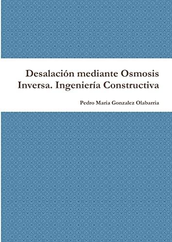 9781471089299: Desalacion Mediante Osmosis Inversa. Ingenieria Constructiva