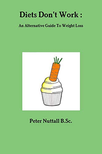 9781471089640: Diets Don't Work : An Alternative Guide To Weight Loss