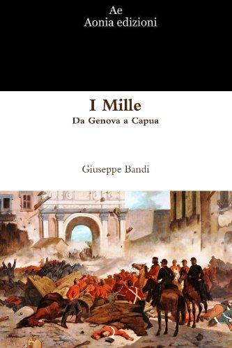 9781471091810: I Mille. Da Genova A Capua (Italian Edition)