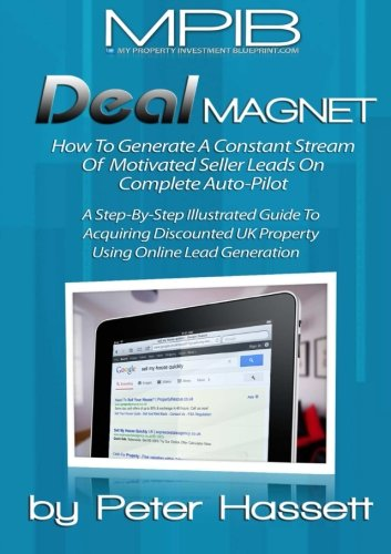 9781471091964: Deal Magnet: How To Generate A Constant Stream Of Motivated Seller Property Leads Online