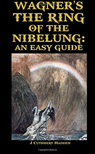 9781471095870: Wagner's The Ring of the Nibelung: An Easy Guide