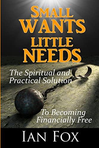 9781471098956: Small Wants Little Needs