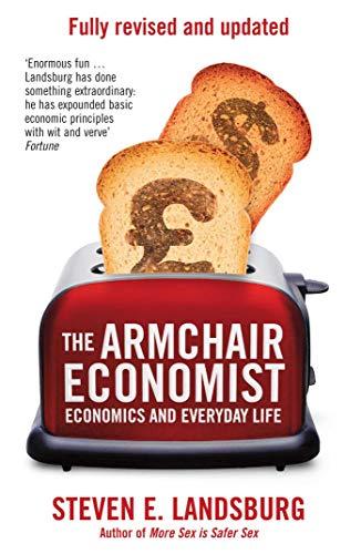 9781471101311: The Armchair Economist: Economics & Everyday Life