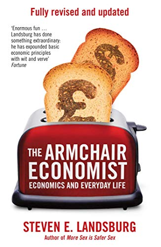 9781471101311: The Armchair Economist: Economics & Everyday Life
