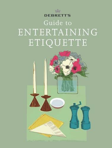 9781471101557: Debrett's Guide to Entertaining Etiquette