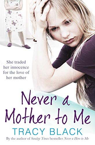 Never a Mother to Me: Tracy Black
