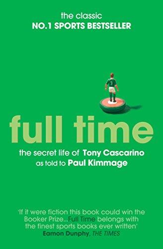 9781471110603: Full Time: The Secret Life Of Tony Cascarino