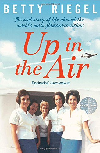9781471112263: Up in the Air: The real story of life aboard the world's most glamorous airline