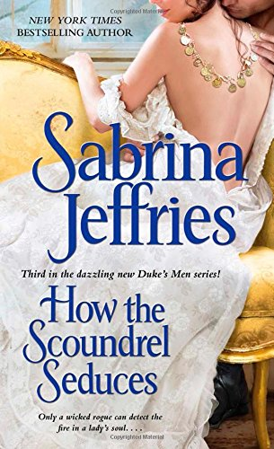9781471113840: How the Scoundrel Seduces (Duke's Men)
