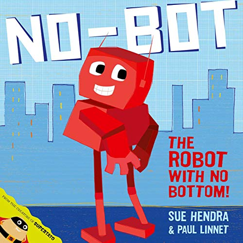 9781471115653: No-Bot, the Robot with No Bottom