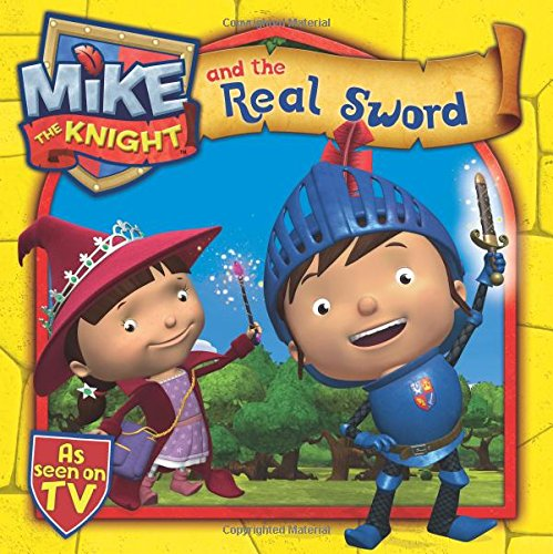 9781471115912: Mike the Knight and the Real Sword