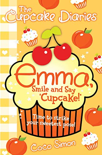 9781471116360: The Cupcake Diaries: Emma, Smile and Say 'Cupcake!'