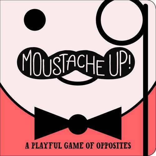 9781471118487: Moustache Up!: A Playful Game of Opposites