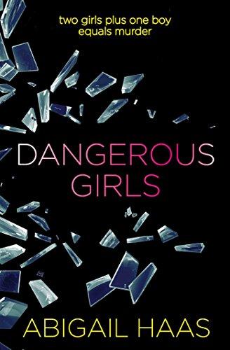 Dangerous Girls: Haas, Abigail