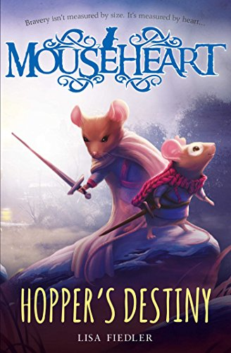 9781471122026: Hoppers Destiny (Mouseheart)
