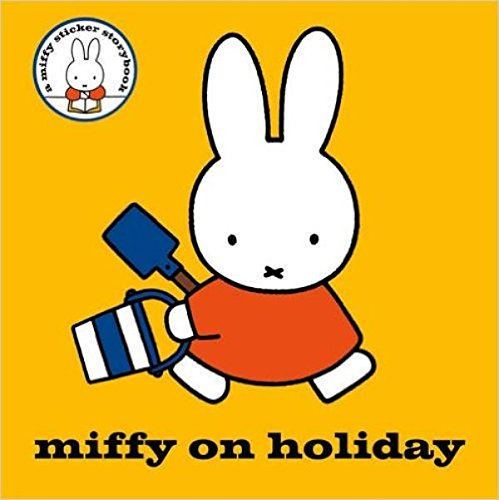 9781471122132: Miffy on Holiday!