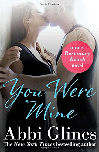 You Were Mine (Rosemary Beach 9): Abbi Glines