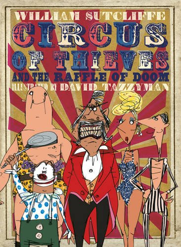 Circus of Thieves and the Raffle of Doom: Sutcliffe, William