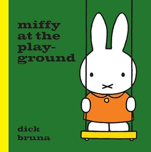 Miffy at the Playground: Dick Bruna