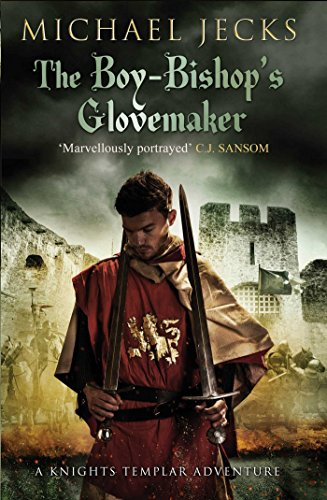 9781471126291: The Boy-Bishop's Glovemaker (Knights Templar)