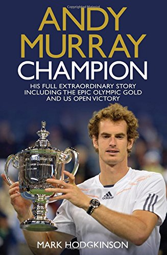 9781471126529: Andy Murray Wimbledon Champion: The Full and Extraordinary Story