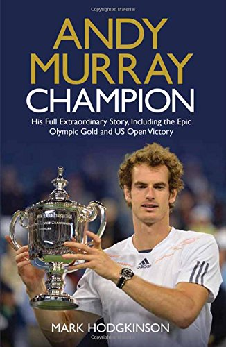9781471126543: Andy Murray: Champion: The Full Extraordinary Story