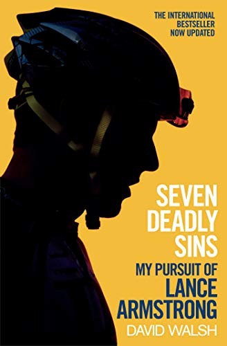 9781471127557: Seven Deadly Sins: My Pursuit of Lance Armstrong