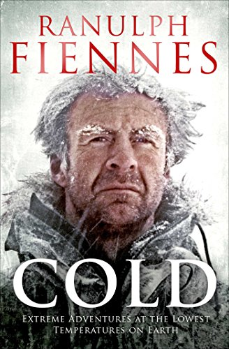 9781471127847: Cold: Extreme Adventures at the Lowest Temperatures on Earth