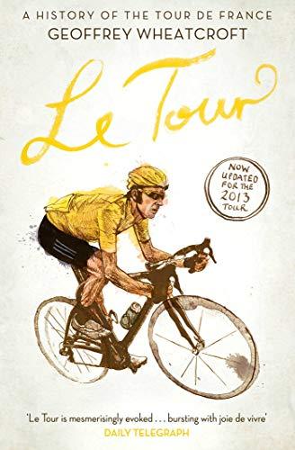 9781471128943: Le Tour: A History of the Tour de France