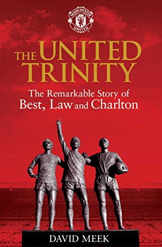 9781471129568: The United Trinity: The Remarkable Story of Best, Law and Charlton
