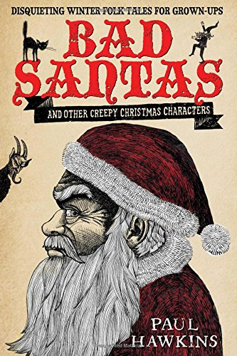 9781471129865: Bad Santas: Disquieting Winter Folk Tales for Grown-Ups