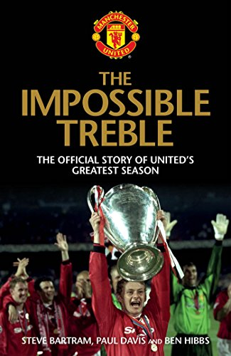 9781471130595: The Impossible Treble: The Official Story of United's Greatest Season