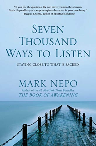 9781471130991: Seven Thousand Ways to Listen: Staying Close To What Is Sacred
