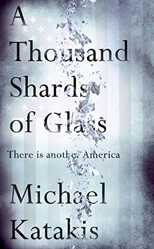 9781471131431: A Thousand Shards of Glass: There Is Another America